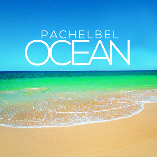 Pachelbel Ocean Music CD (redesigned for 2016)