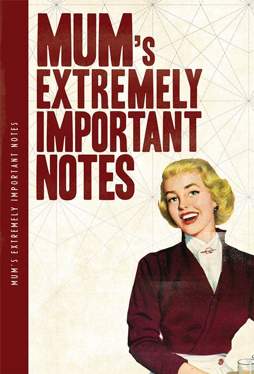 Mum's Extremely Important Notes XL Notebook